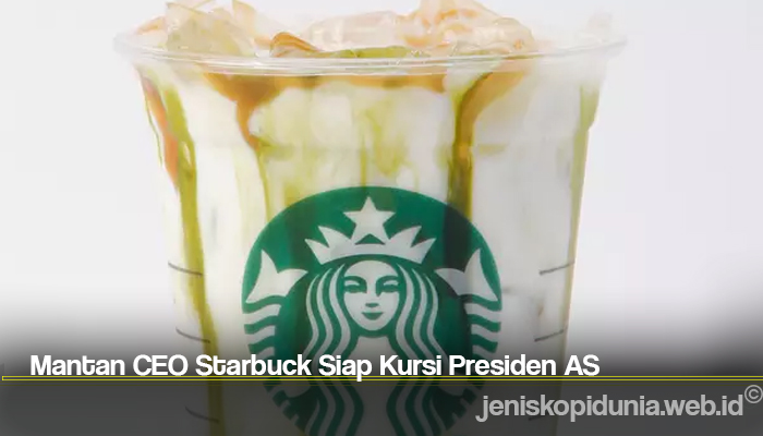 Mantan CEO Starbuck Siap Kursi Presiden AS